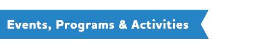 Events, Programs & Activities