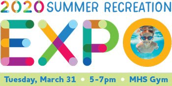 2020 Summer Recreation Expo - March 31 @ MHS Gym, 5-7pm